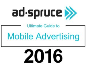 The Ultimate Mobile Advertising Guide for Advertisers 2016